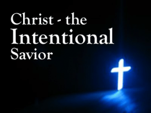 christ-the-intentional-savior